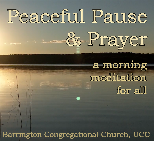 Peaceful Pause & Prayer, an ongoing morning meditation